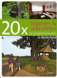 20 X Logeren & Wandelen Op Pelgrimsroutes In Nederland