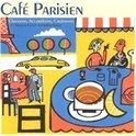 Cafe Parisien : Chansons, Accordeons, Croissants