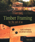 Timber Framing for the Rest of Us