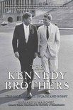 The Kennedy Brothers: The Rise and Fall of Jack and Bobby