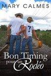 Bon Timing Pour Un Rodeo
