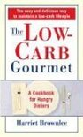 The Low-Carb Gourmet: A Cookbook For Hungry Dieters