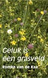 Geluk is een grasveld (ebook)