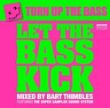Turn Up The Bass - Let The Bass Kick