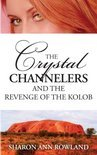 The Crystal Channelers and the Revenge of the Kolob (ebook)
