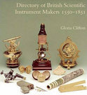Directory Of British Scientific Instrument Makers, 1550-1851