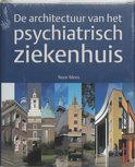 De Architectuur Van Het Psychiatrisch Ziekenhuis