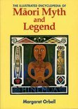 The Illustrated Encyclopaedia Of Maori Myth And Legend
