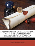 Vedantasara of Sadananda. with the Commentary Balabodhini of Apadeva