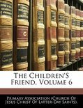 The Children's Friend, Volume 6
