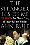 The Stranger beside ME - Ted Bundy - the Classic Case of Serial Murder - 20th Anniversary