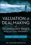 Valuation and Dealmaking of Technology-Based Intellectual Property