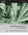 Autodesk Inventor 9 Essentials Plus