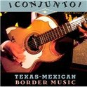 Conjunto! Texas-Mexican Border Music, Vol. 2
