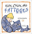 Rude, Crude, and Tattooed