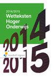 Wetteksten hoger onderwijs / Editie 2014-2015