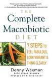 The Complete Macrobiotic Diet - 7 Steps to Feel Fabulous, Look Vibrant, and Think Clearly