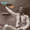 Black Man'S Cry:The  Inspiration Of Fela Kuti
