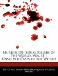 Murder 101: Serial Killers Of The World, Vol. 11 - Unsolved Cases Of The World