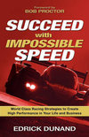 Succeed with Impossible Speed