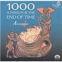 1000 - A Mass For The End Of Time / Anonymous 4