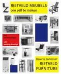 Rietveld meubels om zelf te maken = How to construct Rietveld furniture