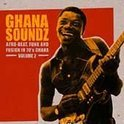 Ghana Soundz Volume 2 : Afro-Beat, Funk & Fusion In 70's Ghana