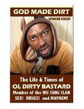 God Made Dirt - The Life & Times of Ol' Dirty Bastard - Member of the Wu-Tang Clan