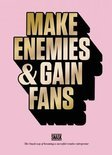 Make Enemies and Gain Fans