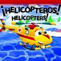 Helicopteros!/Helicopters!