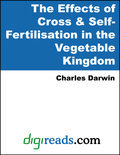 The Effects of Cross & Self-Fertilisation in the Vegetable Kingdom (ebook)