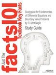 Studyguide for Fundamentals of Differential Equations and Boundary Value Problems by R. Kent Nagle, ISBN 9780321747747