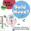 The Big, Fat, Bald Head! (ebook)