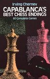 Capablanca's Best Chess Endings