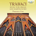 Trabaci, Music For Organ & Harpsico
