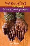 Wanderlust and Lipstick for Women Traveling to India (ebook)