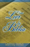 Como Leer la Biblia = Reading the Bible