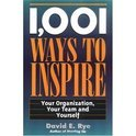 1001 Ways To Inspire Your Organization, Your Team And Yourself