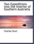 Two Expeditions into the Interior of Southern Australia