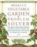 Rodale's Vegetable Garden Problem Solver: The Best And Latest Advice For Beating Pests, Diseases, And Weeds And Staying A Step Ahead Of Trouble In The