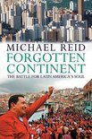 Forgotten Continent: The Battle For Latin America's Soul