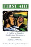 First Aid -A Guide to Greater Health and Happiness