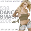 538 Dance Smash 2006 Vol. 4