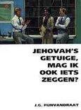 Jehovahs Getuige Mag Ik Ook Wat Zeggen