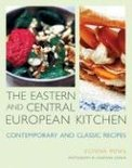The Eastern And Central European Kitchen: Contemporary & Classic Recipes