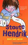 Stoute Hendrik doet het weer