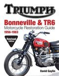 Triumph Bonneville and TR6 Motorcycle Restoration Guide