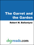 The Garret and the Garden (ebook)