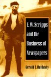 E.W.Scripps and the Business of Newspapers