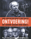Ontvoering! Het Geheime dossier over Ferdi E.